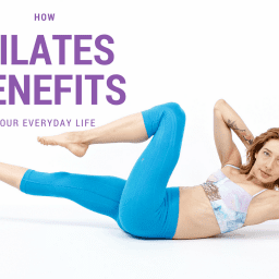 how-pilates-benefits-your-every-day-life
