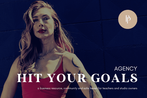 Hit Your Goals - Agency - Profitable Pilates with Lesley Logan